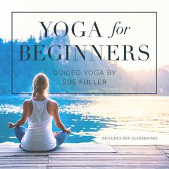 Yoga for Beginners by Sue Fuller