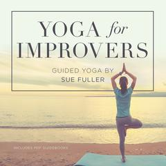 Yoga for Improvers  by Sue Fuller