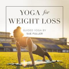 Yoga for Weight Loss by Sue Fuller
