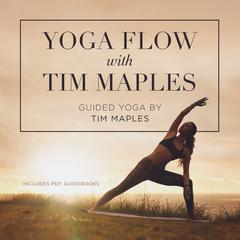 Yoga Flow with Tim Maples  by Tim Maples
