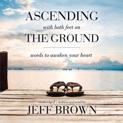 Ascending with Both Feet on the Ground by Jeff Brown