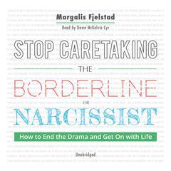Stop Caretaking the Borderline or Narcissist by Margalis Fjelstad