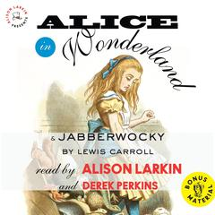 Alice in Wonderland   and Jabberwocky by Lewis Carroll