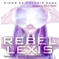 Rebel Lexis by Paul Alan