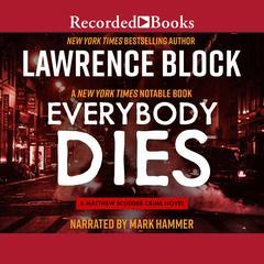 Everybody Dies by Lawrence Block