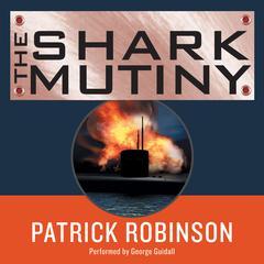 The Shark Mutiny by Patrick Robinson