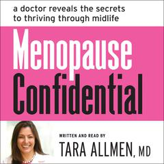 Menopause Confidential by Tara Allmen, MD