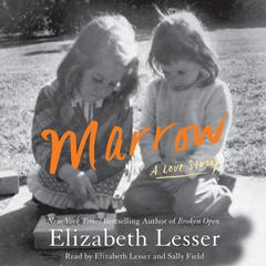 Marrow by Elizabeth Lesser