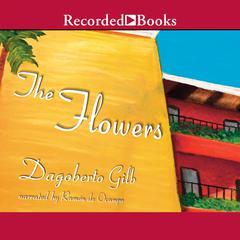 The Flowers by Dagoberto Gilb