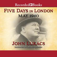 Five Days in London by John Lukacs