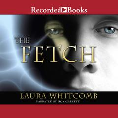 The Fetch by Laura Whitcomb
