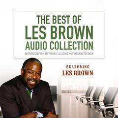 The Best of Les Brown Audio Collection by Les Brown