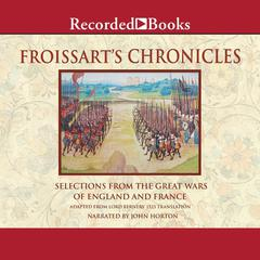Froissart's Chronicles by Jean Froissart