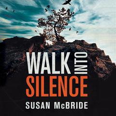 Walk into Silence by Susan McBride