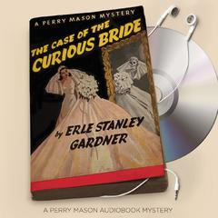 The Case of the Curious Bride by Erle Stanley Gardner