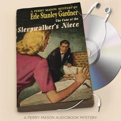 The Case of the Sleepwalker's Niece by Erle Stanley Gardner