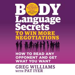 Body Language Secrets to Win More Negotiations by Greg Williams