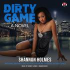 Dirty Game by Shannon Holmes