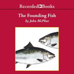 The Founding Fish by John McPhee