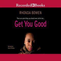 Get You Good by Rhonda Bowen
