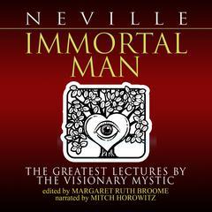 Immortal Man by Neville Goddard, Margaret Ruth Broom