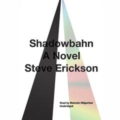 Shadowbahn by Steve Erickson