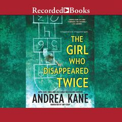 The Girl Who Disappeared Twice by Andrea Kane