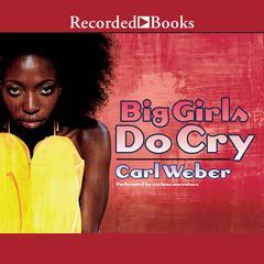 Big Girls Do Cry by Carl Weber