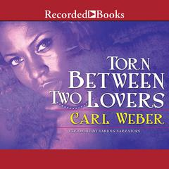 Torn between Two Lovers by Carl Weber