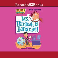 Ms. Hannah is Bananas by Dan Gutman