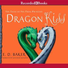 Dragon Kiss by E. D. Baker