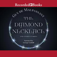 The Diamond Necklace and Other Stories by Guy de Maupassant