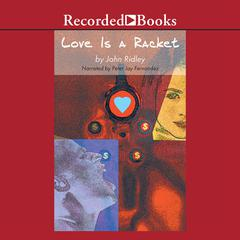Love is a Racket by John Ridley