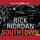 Southtown by Rick Riordan