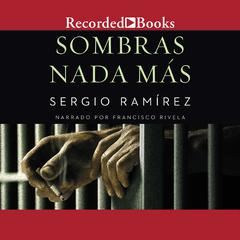 Sombras Nada Mas by Sergio Ramírez