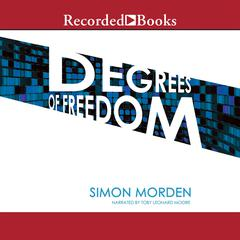 Degrees of Freedom by Simon Morden
