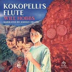 Kokopelli's Flute by Will Hobbs