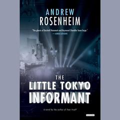 The Little Tokyo Informant by Andrew Rosenheim