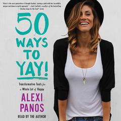 50 Ways to Yay! by Alexi Panos