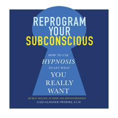 Reprogram Your Subconscious by Gale Glassner Twersky
