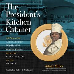 The President's Kitchen Cabinet by Adrian Miller