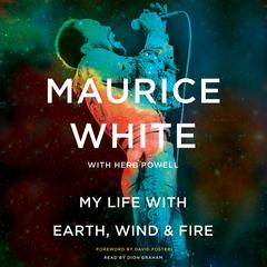 My Life with Earth, Wind & Fire by Maurice White, Herb Powell