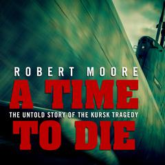 A Time to Die by Robert Moore