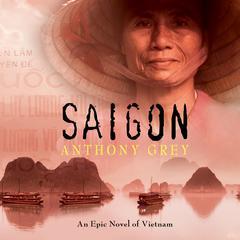 Saigon by Anthony Grey