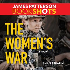 The Women's War by James Patterson, Shan Serafin