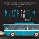 Alice and the Fly by James Rice, James Rice