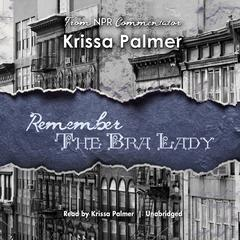 Remember the Bra Lady by Krissa Palmer