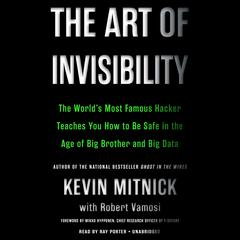 The Art of Invisibility by Kevin Mitnick, Robert Vamosi