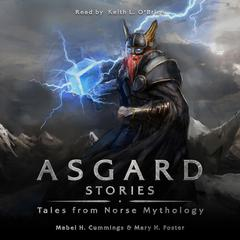 Asgard Stories by Mary H. Foster, Mable H. Cummings