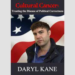 Cultural Cancer by Daryl Kane